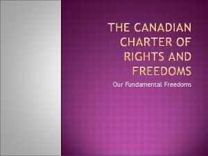 Our Fundamental Freedoms The Fundamental Freedoms Democratic and