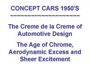 CONCEPT CARS 1950S The Creme de la Creme