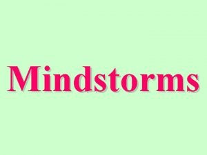 Mindstorms Presentatie Lego Mindstorms 12 april 2001 Arjen