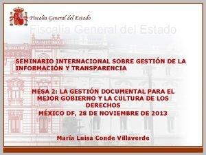 Fiscala General del Estado SEMINARIO INTERNACIONAL SOBRE GESTIN