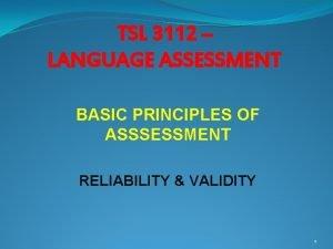TSL 3112 LANGUAGE ASSESSMENT BASIC PRINCIPLES OF ASSSESSMENT