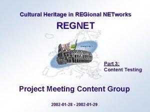 Cultural Heritage in REGional NETworks REGNET Part 3