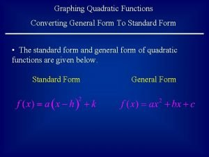Graphing Quadratic Functions Converting General Form To Standard