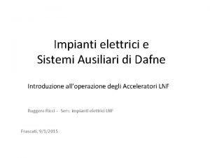 Impianti elettrici e Sistemi Ausiliari di Dafne Introduzione