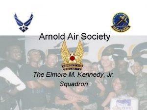 Arnold Air Society The Elmore M Kennedy Jr