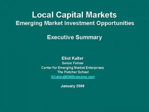 Local Capital Markets Emerging Market Investment Opportunities Executive