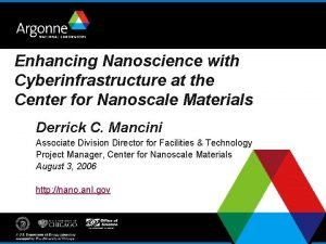 Enhancing Nanoscience with Cyberinfrastructure at the Center for
