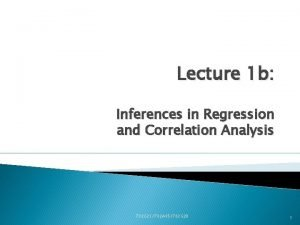 Lecture 1 b Inferences in Regression and Correlation