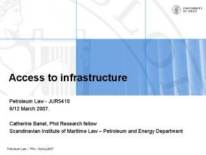 Access to infrastructure Petroleum Law JUR 5410 812
