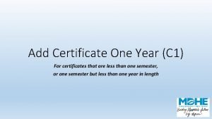 Add Certificate One Year C 1 For certificates