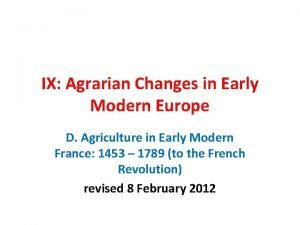 IX Agrarian Changes in Early Modern Europe D