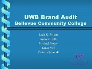 UWB Brand Audit Bellevue Community College Leah K