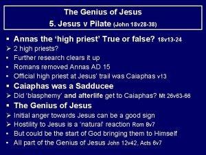 The Genius of Jesus 5 Jesus v Pilate