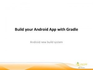 Build your Android App with Gradle Android new