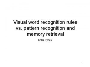 Visual word recognition rules vs pattern recognition and