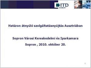 Hatron tnyl szolgltatsnyjts Ausztriban Sopron Vrosi Kereskedelmi s