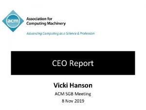 CEO Report Vicki Hanson ACM SGB Meeting 8