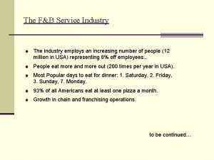 The FB Service Industry The industry employs an