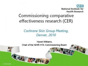 Commissioning comparative effectiveness research CER Cochrane Skin Group