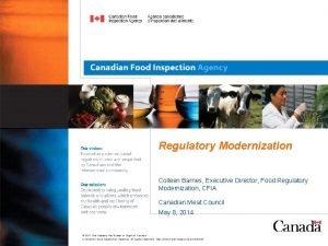 Regulatory Modernization Colleen Barnes Executive Director Food Regulatory