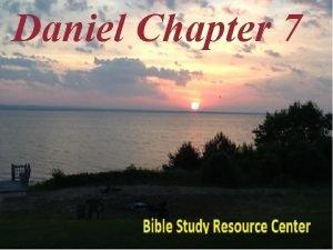 Daniel Chapter 7 Daniel Introduction 1 2 3