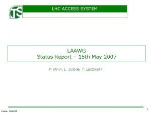 LHC ACCESS SYSTEM LAAWG Status Report 15 th