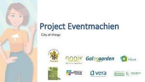 Project Eventmachien City of things Welkom Schepen Saskia