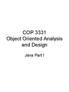 COP 3331 Object Oriented Analysis and Design Java
