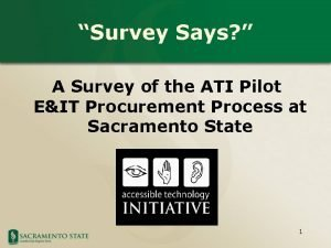Survey Says A Survey of the ATI Pilot