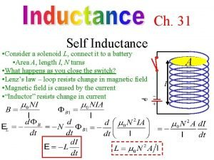 Ch 31 Self Inductance A l Consider a