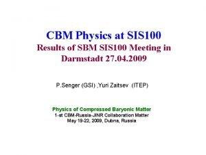 CBM Physics at SIS 100 Results of SBM