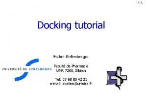 113 Docking tutorial Esther Kellenberger Facult de Pharmacie