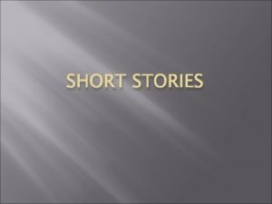 SHORT STORIES Prior knowledge Connecting something new to
