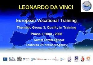 LEONARDO DA VINCI European Vocational Training Thematic Group