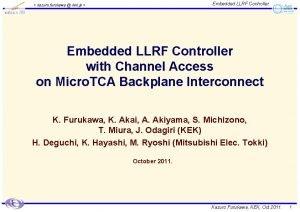 Embedded LLRF Controller kazuro furukawa kek jp Embedded