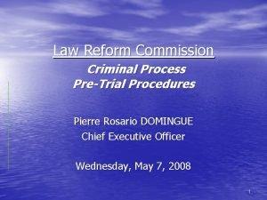 Law Reform Commission Criminal Process PreTrial Procedures Pierre
