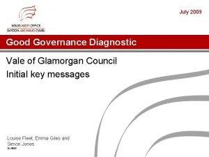 July 2009 Good Governance Diagnostic Vale of Glamorgan