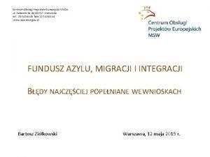 Centrum Obsugi Projektw Europejskich MSW ul Rakowiecka 2