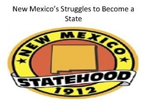New Mexicos Struggles to Become a State New