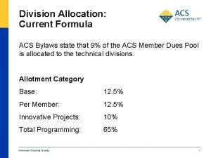 Division Allocation Current Formula ACS Bylaws state that
