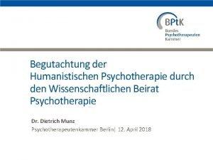 Begutachtung der Humanistischen Psychotherapie durch den Wissenschaftlichen Beirat