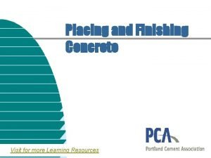 Placing and Finishing Concrete Visit for more Learning