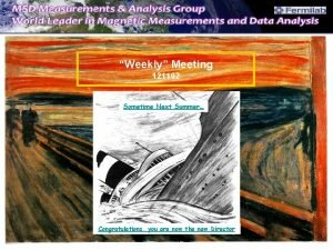 Weekly Meeting 121102 Sometime Next Summer Congratulations you