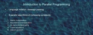 Introduction to Parallel Programming Language notation message passing