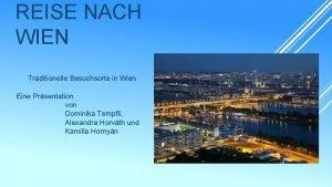 REISE NACH WIEN Traditionelle Besuchsorte in Wien Eine