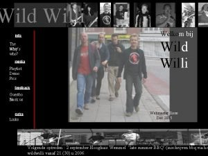 Wild Willi Welkom bij info Wild Willi The