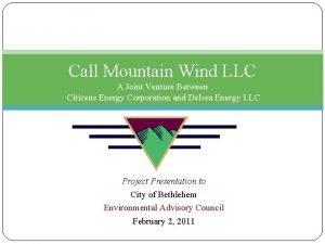 Call Mountain Wind LLC A Joint Venture Between