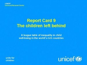 Report Card 9 The children left behind A