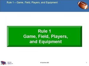 Rule 1 Game Field Players and Equipment Rule