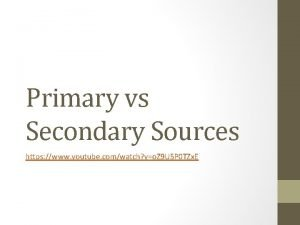 Primary vs Secondary Sources https www youtube comwatch
